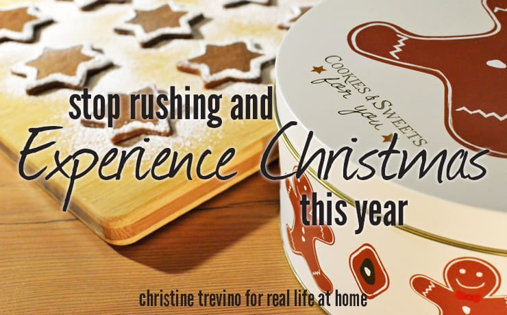 Stop Rushing and Experience Christmas this Year