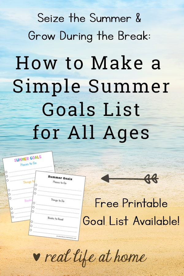 Seize the Summer & Grow: How to Make a Simple Summer Goals List (Summer Bucket List) for All Ages (with Free Printable) #SummerBucketList #SummerGoals