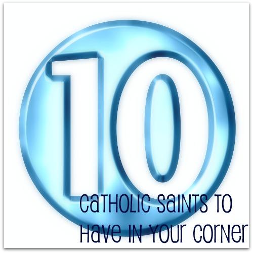 10 catholic saints to have in your corner