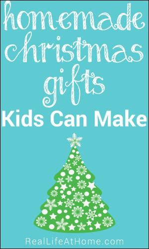 Homemade Christmas Gifts Kids Can Make | RealLifeAtHome.com