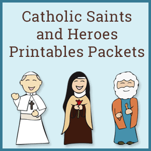 Catholic Saints and Heroes Printables Packets