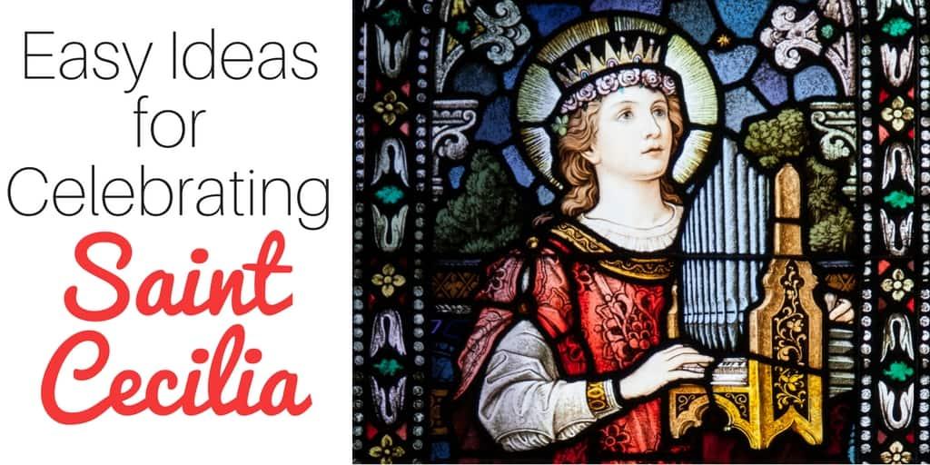 Easy Ideas to celebrate St Cecilia - perfect for Catholic families!