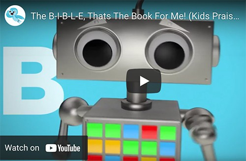 B-I-B-L-E Song with Robot on YouTube
