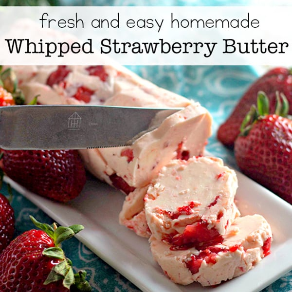 Fresh and Easy Homemade Whipped Strawberry Butter Recipe | Real Life at Home